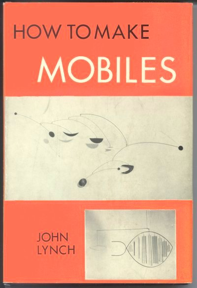 How to Make Mobiles - John Lynch